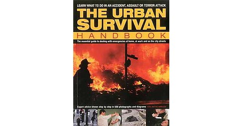 Urban Survival Handbook : Learn What to Do in an Accident, Assault or Terror Attack (Paperback) (Harry - image 1 of 1