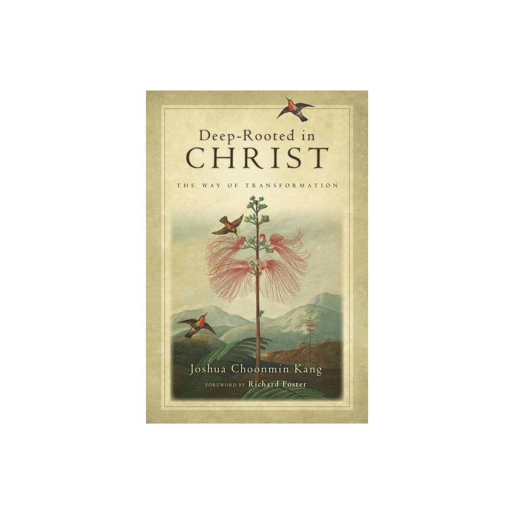 Deep Rooted In Christ By Joshua Choonmin Kang Paperback