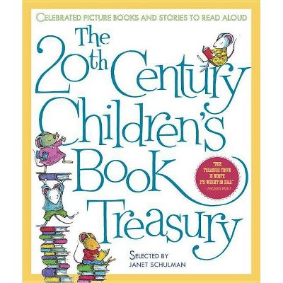 The 20th Century Children's Book Treasury - (Treasured Gifts for the Holidays) by  Janet Schulman (Hardcover)