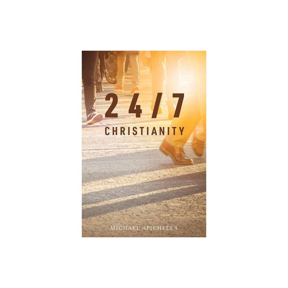 24 7 Christianity By Michael Apichella Paperback