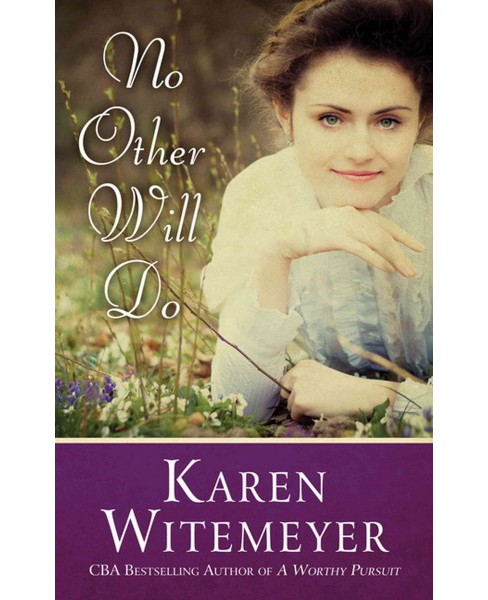 No Other Will Do (Large Print) (Hardcover) (Karen Witemeyer) - image 1 of 1