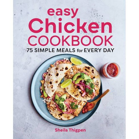Easy Chicken Cookbook - by  Sheila Thigpen (Paperback) - image 1 of 1