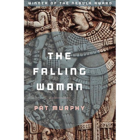 The Falling Woman - by  Pat Murphy (Paperback) - image 1 of 1