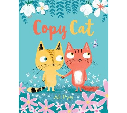 Copy Cat -  by Ali Pye (School And Library) - image 1 of 1
