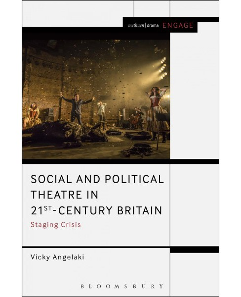 Social and Political Theatre in 21st-Century Britain : Staging Crisis (Paperback) (Vicky Angelaki) - image 1 of 1