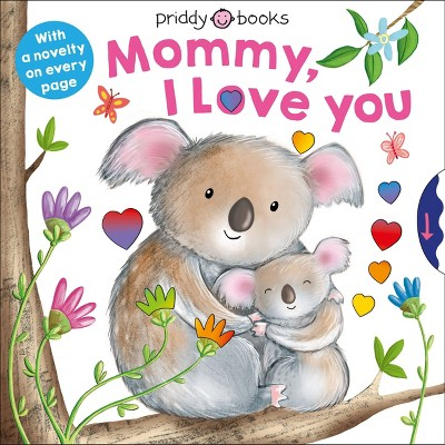 With Love: Mommy, I Love You - by Roger Priddy (Board Book)