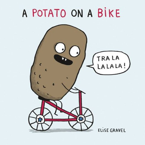 A Potato on a Bike - by  Elise Gravel (Board_book) - image 1 of 1
