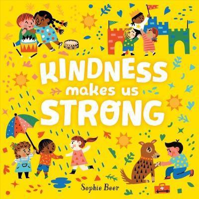 Kindness Makes Us Strong - by Sophie Beer (Board Book)
