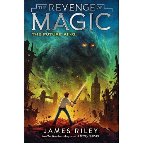 The Future King - (Revenge of Magic) by  James Riley (Hardcover) - image 1 of 1