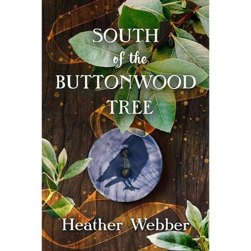 South of the Buttonwood Tree - by  Heather Webber (Hardcover) - image 1 of 1