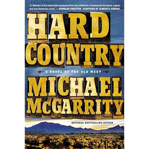 Hard Country - (American West Trilogy) by  Michael McGarrity (Paperback) - image 1 of 1