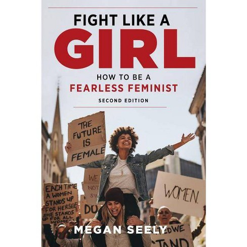 Fight Like a Girl, Second Edition - by  Megan Seely (Paperback) - image 1 of 1