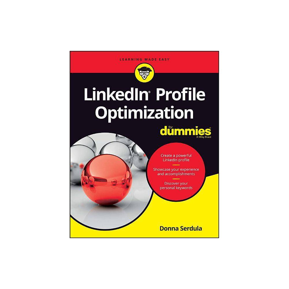 Linkedin Profile Optimization for Dummies - (For Dummies (Computers)) by Donna Serdula (Paperback)