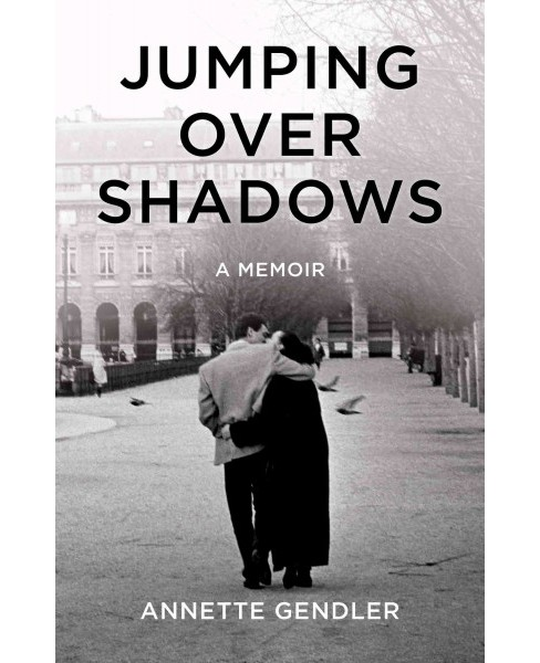 Jumping over Shadows -  by Annette Gendler (Paperback) - image 1 of 1