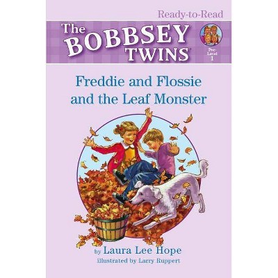 Freddie and Flossie and the Leaf Monster - (Bobbsey Twins Ready-To-Read Pre-Level 1) by  Laura Lee Hope (Paperback)