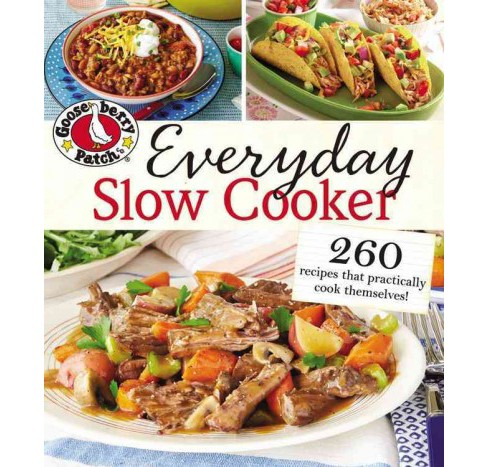 Gooseberry Patch Everyday Slow Cooker (Paperback) - image 1 of 1