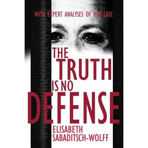 The Truth is No Defense - by  Elisabeth Sabaditsch-Wolff (Paperback) - image 1 of 1