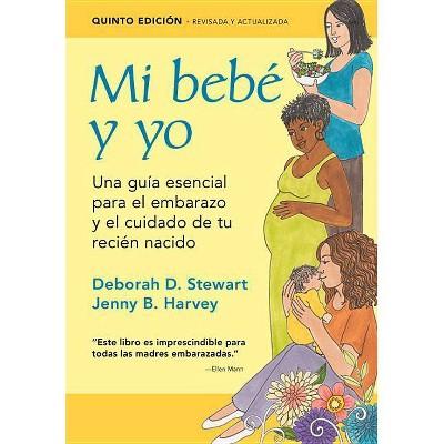 Mi Bebé Y Yo - 5th Edition by  Deborah D Stewart & Jenny B Harvey (Paperback)