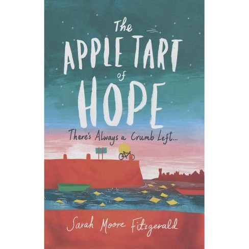 The Apple Tart of Hope - by  Sarah Moore Fitzgerald (Hardcover) - image 1 of 1