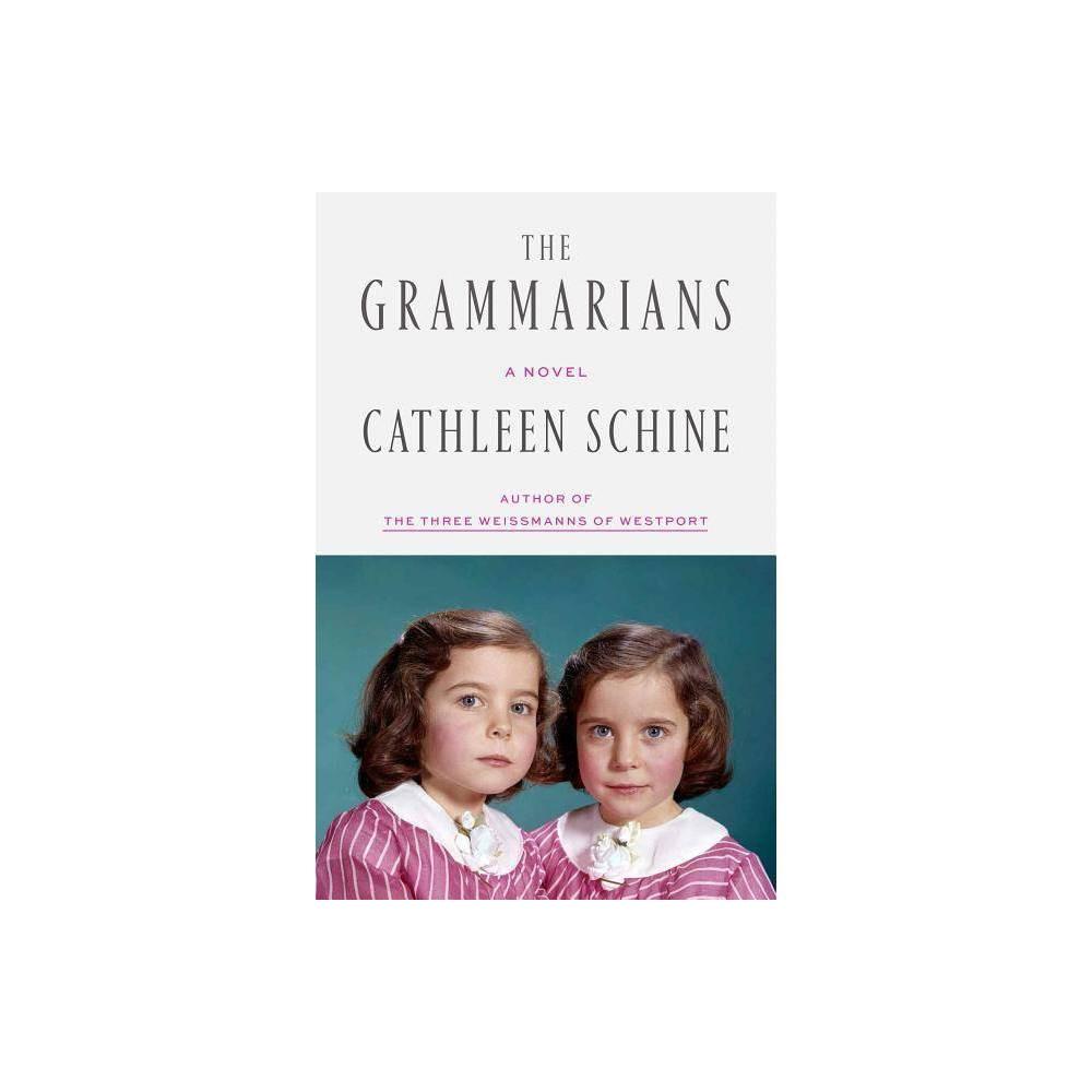 The Grammarians By Cathleen Schine Hardcover