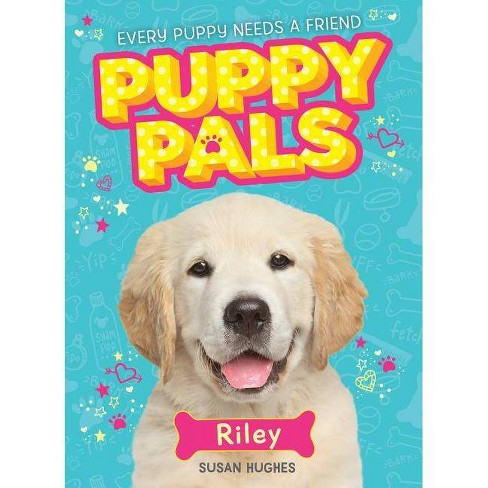 Riley - (Puppy Pals) by  Susan Hughes (Paperback) - image 1 of 1