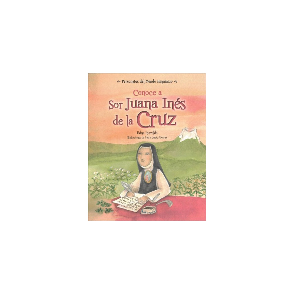 Conoce a Sor Juana Inés de la Cruz / Get to Know Sor Juana Ines de la Cruz (Paperback) (Edna