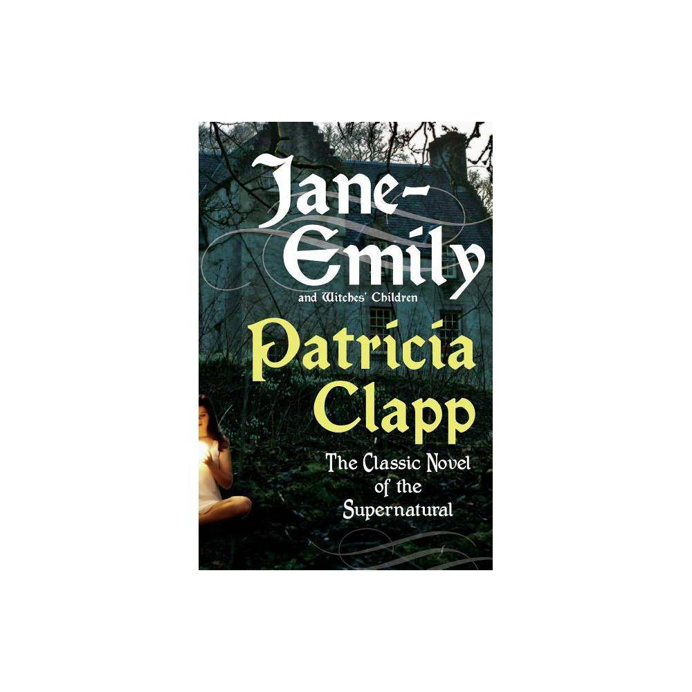 Jane Emily And Witches Children By Patricia Clapp Paperback
