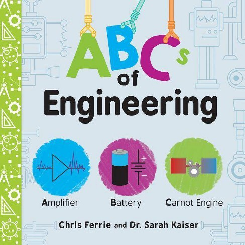 ABCs of Engineering - (Baby University) by  Chris Ferrie & Sarah Kaiser (Board_book) - image 1 of 1