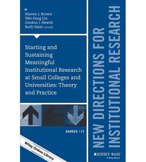 Starting and Sustaining Meaningful Institutional Research at Small Colleges and Universities : Theory - image 1 of 1