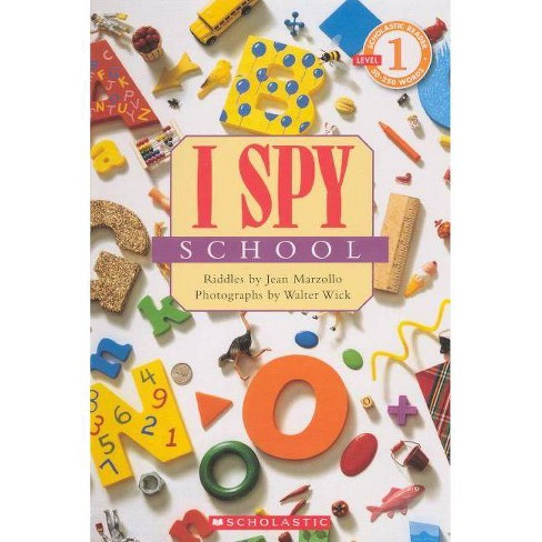 I Spy School - (Scholastic Reader I Spy: Level 1) by  Jean Marzollo (Hardcover) - image 1 of 1