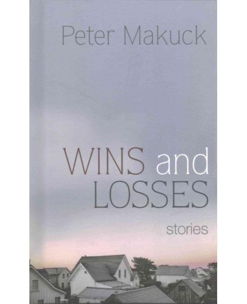 Wins and Losses : Stories (Hardcover) (Peter Makuck) - image 1 of 1