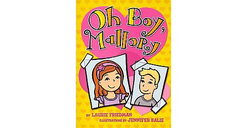 #17 Oh Boy, Mallory (Paperback) (Laurie B. Friedman) - image 1 of 1