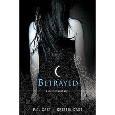 Betrayed - by P. C. Cast
