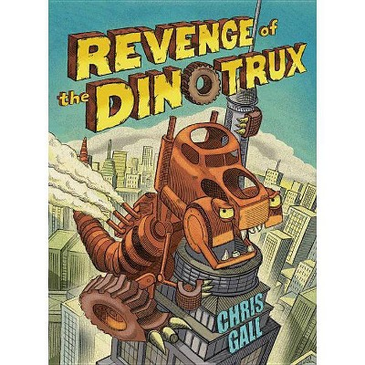 Revenge of the Dinotrux - by  Chris Gall (Board Book)