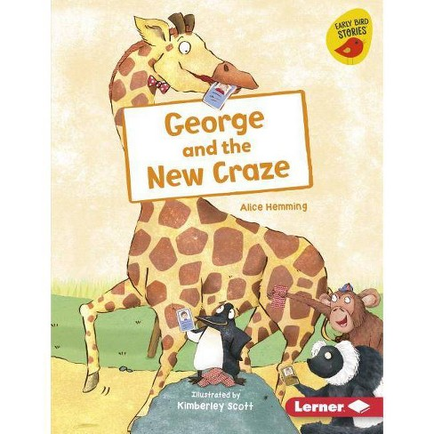 George and the New Craze - (Early Bird Readers -- Green (Early Bird Stories (Tm))) by  Alice Hemming - image 1 of 1