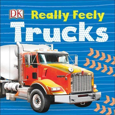 Really Feely Trucks - (Really Feely Board Books)(Board Book)