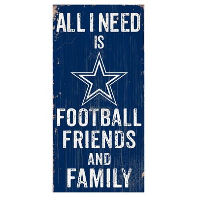 NFL Dallas Cowboys Fan Creations All I need Is Football, Family & Friends Sign