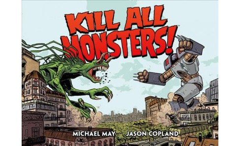 Kill All Monsters Omnibus 1 (Hardcover) (Michael May) - image 1 of 1
