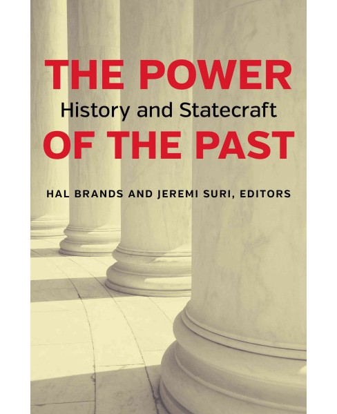 Power of the Past : History and Statecraft (Paperback) - image 1 of 1