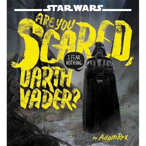 Are You Scared, Darth Vader? -  (Star Wars) by Adam Rex (Hardcover) - image 1 of 1