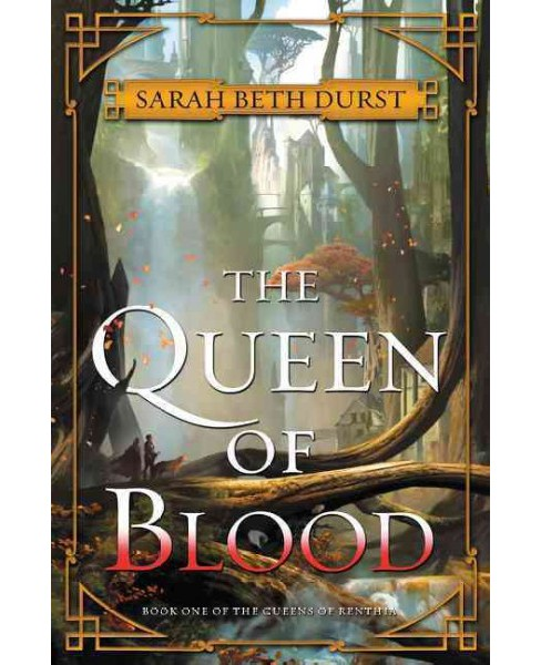 Queen of Blood (Hardcover) (Sarah Beth Durst) - image 1 of 1