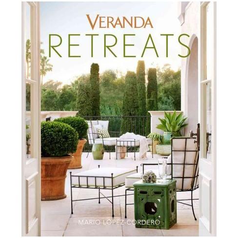 Veranda Retreats Hardcover Mario Lu00f3pez Cordero Target