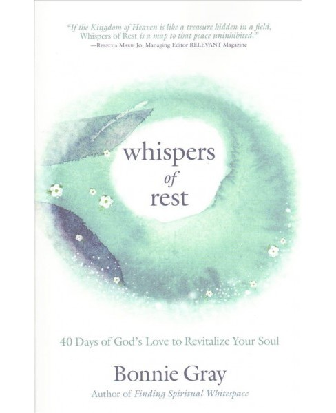 Whispers of Rest : 40 Days of God's Love to Revitalize Your Soul (Paperback) (Bonnie Gray) - image 1 of 1