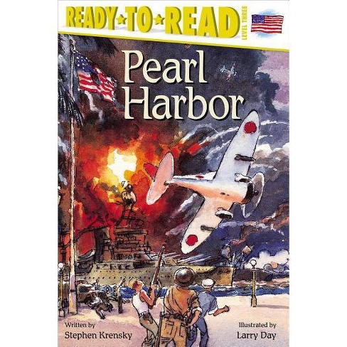 Pearl Harbor - (Ready-To-Read - Level 3 (Quality)) by  Stephen Krensky (Paperback) - image 1 of 1