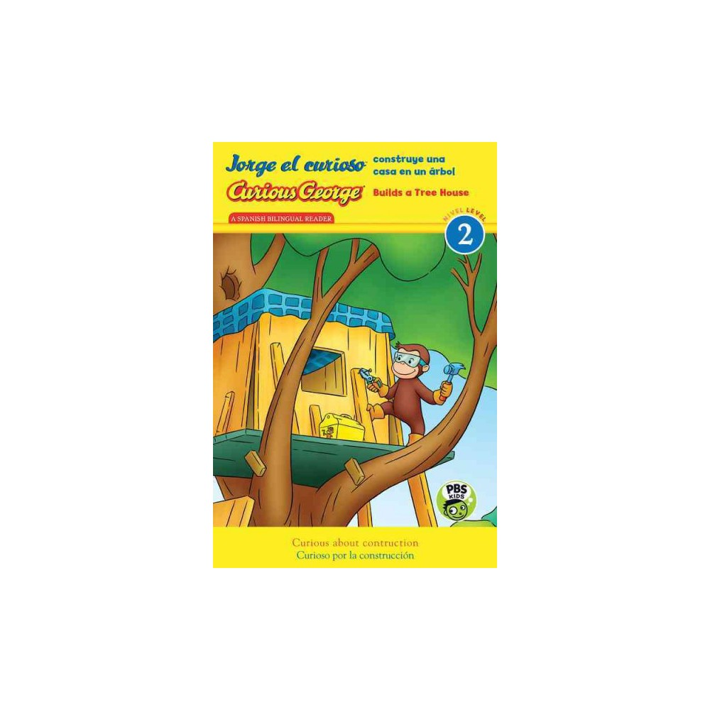 Curious George Builds a Tree House (Bilingual) (Hardcover) (H. A. Rey)