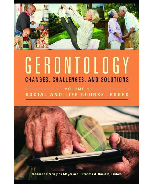 Gerontology : Changes, Challenges, and Solutions - Social and Life Course Issues / Health and Wellbeing - image 1 of 1