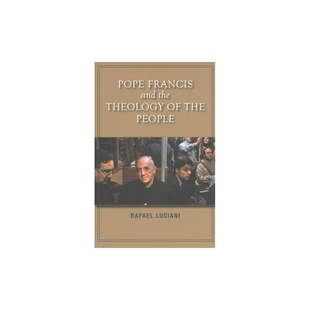 Pope Francis and the Theology of the People (Paperback) (Rafael Luciani)