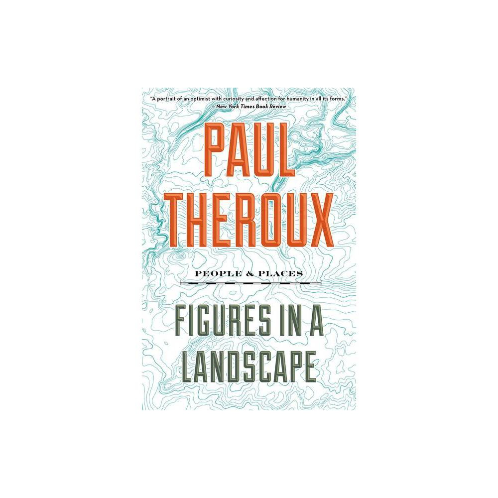 Figures In A Landscape By Paul Theroux Paperback