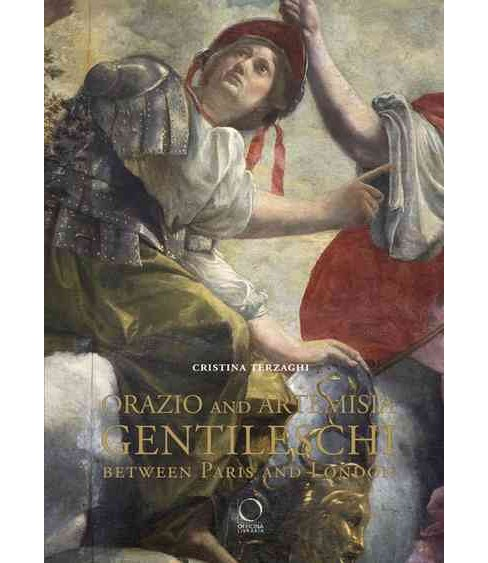 Orazio and Artemisia Gentileschi : Between Paris and London -  by Cristina Terzaghi (Hardcover) - image 1 of 1