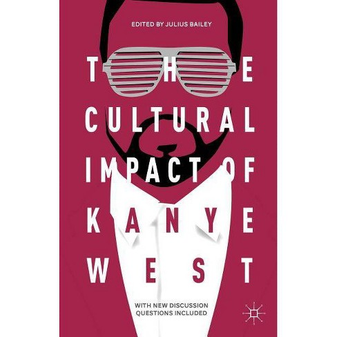 The Cultural Impact of Kanye West - (Paperback) - image 1 of 1